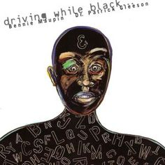 """BENNIE MAUPIN & DR. PATRICK GLEESON: """" driving while black """" ( intuition…"""