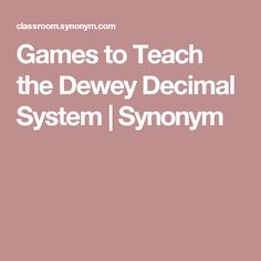 Games to Teach the Dewey Decimal System | Synonym