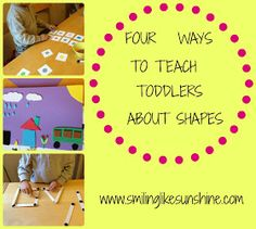 Smiling like Sunshine: 4 Ways to Teach Toddlers about Shapes