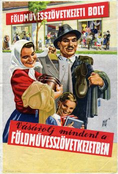 Buy everything in the agricultural cooperatives. Hungarian propaganda poster, c1950. Buy everything in the agricultural cooperatives. Hungarian propaganda poster, c1950.