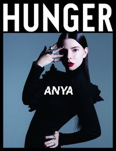 Hunger Issue 11    We are excited to announce the first cover star of #Hunger11, Anya Taylor-Joy! The American-born Argentinean-British actress, star of Robert Egger's The Witch,blew audiences away in her first film role, tapping her as one of the most enigmatic young actresses to watch. Shot by Rankin in the Hunger Studio, we talk about her first love (it's film), her second love (possibly Gucci) and what's next for the visceral star.  #Hunger11 is out 6th October. Check back tomorrow…