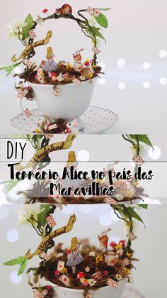 DIY   Como fazer um Terrário na xícara de Alice no país das Maravilhas!   Alice in Wonderland Decor