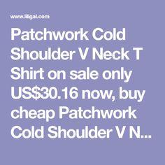 Patchwork Cold Shoulder V Neck T Shirt on sale only US$30.16 now, buy cheap Patchwork Cold Shoulder V Neck T Shirt at liligal.com