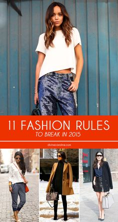 Be a fashion rebel with these 11 fashion rules to break in 2015. #Fashion #Style