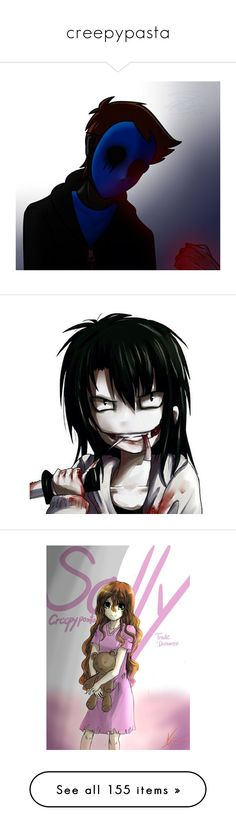"""""""creepypasta"""" by imanerd2298 ❤ liked on Polyvore featuring creepypasta, anime, backgrounds, jeff the killer, fillers, people, pictures, pic, quotes and phrase"""
