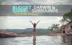Budget Guide for two weeks around Darwin, Litchfield, Kakadu and Katherine I'm going to go ahead an assume you're