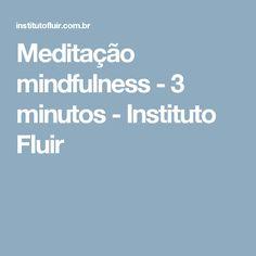 Meditação mindfulness - 3 minutos - Instituto Fluir
