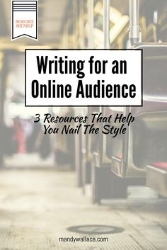 Writing tips that help you write for online audiences // 3 resources to help you nail the online writing style