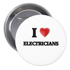 I love ELECTRICIANS Pinback Button