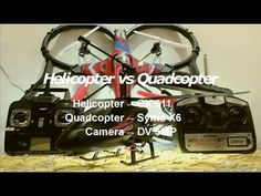 Helicopter VS Quadcopter