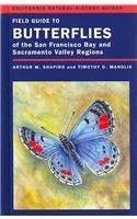 Field Guide to Butterflies of the San Francisco Bay and Sacramento Valley Regions (California Natural History Guides)