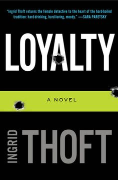 Loyalty  (Fina Ludlow series #1) - Ingrid Thoft   Series off to a good start