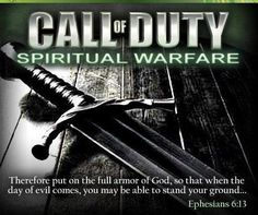 """Christian Call of Duty. Ephesians 6:13, """"Wherefore take unto you the whole armour of God, that ye may be able to withstand in the evil day, and having done all, to stand."""""""