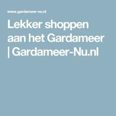 Lekker shoppen aan het Gardameer | Gardameer-Nu.nl