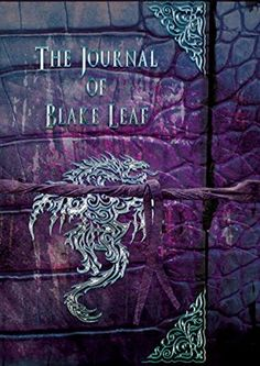 The Journal of Blake Leaf (The Dragonian #0.5) by Adrienne Woods