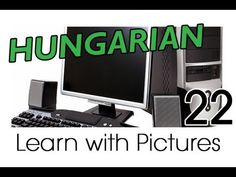 Learn Hungarian Vocabulary with Pictures - Using a Computer - YouTube