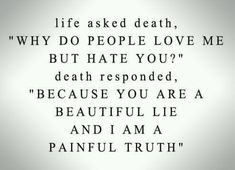 not sure what to think of this one.. #life #vs #death #wisewords #quotes