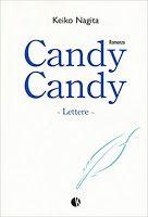 Caffè Letterari: Candy Candy. Lettere di Keiko Nagita