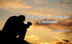 Doce hora de oração: Confissão