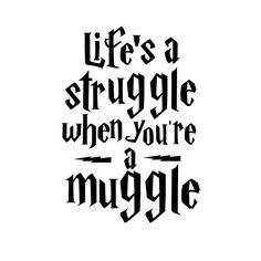 """""""Life's a struggle when you're a Muggle."""" Harry Potter Wall Sticker"""