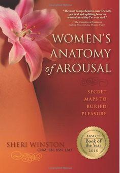 Women's Anatomy of Arousal by Sheri Winston CNM. RN. BSN.... https://www.amazon.com/dp/057803395X/ref=cm_sw_r_pi_dp_x_iCNLyb162EGN2
