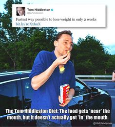The Tom Hiddleston Diet.  Guess this is from when his twitter got hacked, but still funny :P