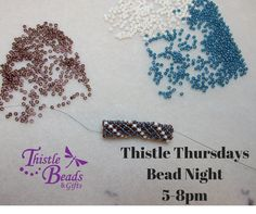 Thistle Thursdays every Thursday night bring a project and bead among friends! #thistlethursday #thistlebeads #beadwork #beadingbuddies