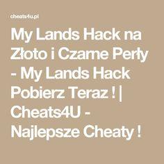 My Lands Hack na Złoto i Czarne Perły - My Lands Hack Pobierz Teraz ! | Cheats4U - Najlepsze Cheaty !