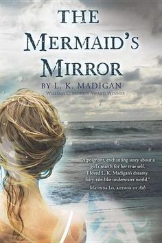 The Mermaid's Mirror by L.K. Madigan - One morning Lena catches sight of this magic: a beautiful woman – with a silvery tail. Nothing will keep Lena from seeking the mermaid, not even the dangerous waves at Magic Crescent Cove. And soon, what she sees in the mermaid's mirror will change her life. #mermaids #teenbooks (Bilbary Town Library: Good for Readers, Good for Libraries)