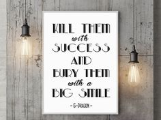 G-dragon (Big Bang) quote - Kill them with success and bury them with a smile - KPOP Inspirational Wall Art Bedroom Motivational Print Decor