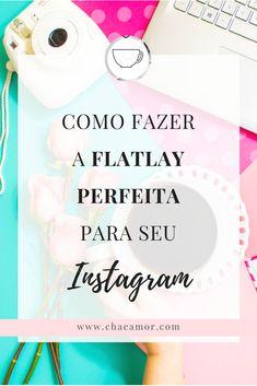 Como fazer a flatlay perfeita para seu instagram. Aprenda a fotografar objetos para o instagram: curso Insta Glow. #flatlay #fotografia #instagram #socialmediamarketing #socialmediatips #blogueira #dicasparablogs