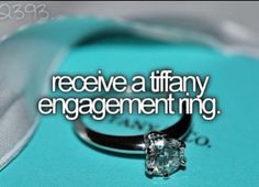 Bucket List- receive a Tiffany's engagement ring. CHECK! :)