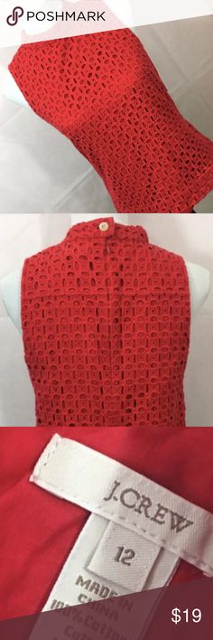 "J. CREW Women's Sleeveless Mock Neck Lace Top 12 J. CREW Women's Sleeveless Mock Neck Lace Top  Red  Size 12  Bust: 19"" underarm to underarm  23"" long   100% Cotton with red cotton lining  Zip back with button closure  Nice, pre-owned condition. Minimal fading.  Smoke-free home J. Crew Tops"