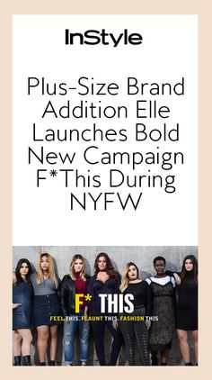 Plus-Size Brand Addition Elle Launches Bold New Campaign F*This During NYFW from InStyle.com