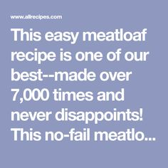 This easy meatloaf recipe is one of our best--made over times and never disappoints! This no-fail meatloaf makes 8 servings. Easy Meatloaf, Meatloaf Recipes, Meat Recipes, Low Carb Recipes, Cooking Recipes, Dinner Recipes, Hamburger Recipes, Dip Recipes, Cooking