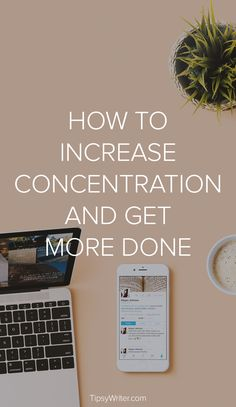 How To Increase Concentration And Get More Done