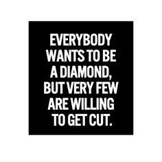 Diamonds amongst people are a rare find... #diamond #life #words
