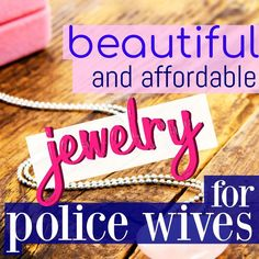 The Most Beautiful and Affordable Police Wife Jewelry