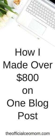 How I Made Over $800 on One Blog Post  How to Make Money with Affiliate Marketing  Make Money Online  Affiliate Marketing  Online Marketing  Internet Marketing  Make Income at Home  WAHM  Work at Home  Work at Home Mom  Mompreneur  Entrepreneur  Freelance