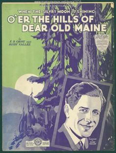 'When the Silv'ry Moon is Shining O'er the Hills of Dear Old Maine,' 1931. Item # 42025 on Maine Memory Network