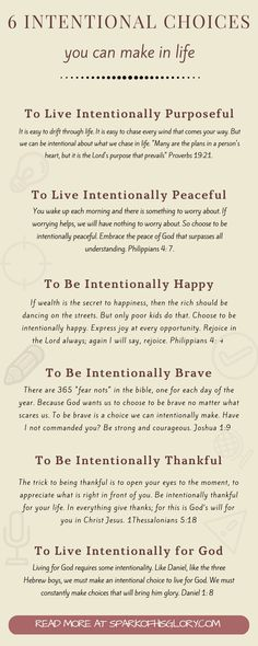 6 Intentional Choices You can Make in Life. Sometimes it feels like our reality has set a limit to how happy, loved or peaceful we can be in life. But the truth is far from that. Regardless of circumstances, there are intentional choices that we can make in life. This post discusses choices we have to make on purpose no matter what our reality is.