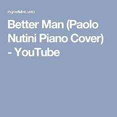 Better Man (Paolo Nutini Piano Cover) - YouTube