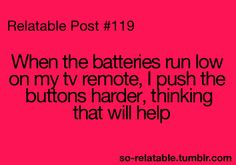I so do this!! Even bang it on something to see if it will help!