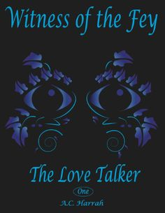 Witness of the Fey: The Love Talker by A.C. Harrah www.amazon.com/dp/B00GIBSE6M/