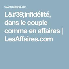 L'infidélité, dans le couple comme en affaires | LesAffaires.com