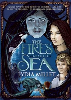The Fires Beneath the Sea - Lydia Millet