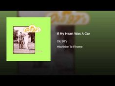 Old 97s If my heart was a car