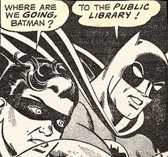 "Quem Quaeritis Batman?, Public Library, Batman, ""Where are we going, Batman?"""