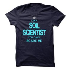 I am a Soil Scientist T-Shirts, Hoodies. SHOPPING NOW ==► https://www.sunfrog.com/LifeStyle/I-am-a-Soil-Scientist-16597675-Guys.html?id=41382