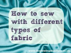 Sewing tips and ideas. Learn how to sew with different types of fabric